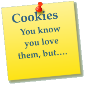 Cookies You know you love them, but….